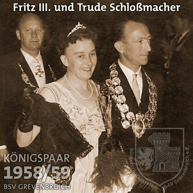 Schützenkönigspaar 1958/59: Fritz III. und Trude Schloßmacher